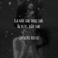 Ela. #JotaDelRosso #Entretodasascoisas #frases