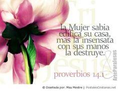 α JESUS NUESTRO SALVADOR Ω: La mujer sabia edifica su casa. Pro 14:1