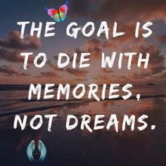 short quotes with travel -    The goal is to die with memories not dreams     shortquotes  adventurequotes  wanderlustquotes  quotesforinstagram  roadtripquotes  vacation  vacationquotes  buckelist  bucketlistquotes  travelquotes  shorttravelquotes #travel #travelideas #traveltips #travelaccessories #travelitems #travelchecklist #packingfortravel<br> Travel Items, Travel Checklist, Crazy Colour, Short Quotes, Neymar, Inspirational Quotes, Goals, Memories, Dreams