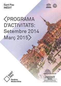 Programa d'activitats INÈDIT al Recinte Modernista de Sant Pau: visites, conferències, concert... (Barcelona). Setembre 2014-març 2015