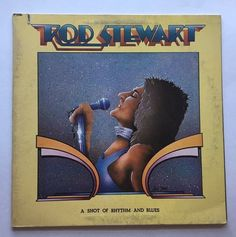 ROD STEWART A SHOT OF RHYTHM AND BLUES VINYL 1976 PRIVATE STOCK RECORDS LP