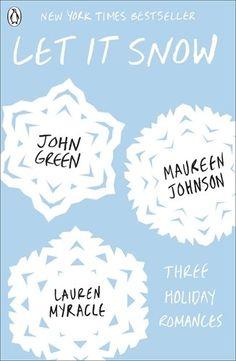 Let It Snow: Amazon.co.uk: John Green, Lauren Myracle, Maureen Johnson: 9780141349176: Books