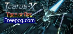 Icarus X Tides of Fire Free Download PC Game