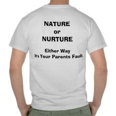 Psychology - Nature or Nurture T-shirt from Zazzle.com