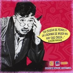 Joaquín Pardavé Arce  actor, director, cantautor, comediante y guionista del cine mexicano #Frases #HumorPanza #Humor www.lapanzaesprimero.com