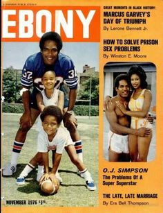 Ebony November 1976 O. with his first wife and family. Jet Magazine, Black Magazine, Ebony Magazine Cover, Magazine Covers, O Simpson, Ebony Day, Black History Facts, Nfl History, Vintage Black Glamour