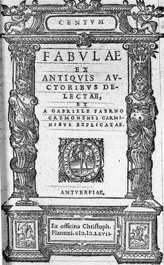 CHRISTOPHE PLANTIN: title page for Centum Fabulae ex Antiquis (A Hundred Old Stories), by Gabriello Faerno, 1567.  Dignified and architectural, this title page is typical of the Plantin house style. Engraving was replacing the woodcut as the major technique for graphic images throughout Europe.