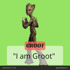 I am Groot. Sumber: Androbuntu.com