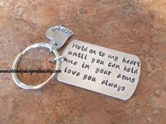 Handstamped Personalized Keychain Hold on to my heart until you can hold me in your arms/military keychain/husband/wife/boyfriend/girlfriend - pinned by pin4etsy.com