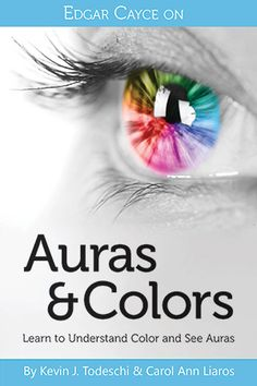 Edgar Cayce on Auras & Colors: Learn to Understand Color and See Auras by Carol Ann Liaros, Kevin J. Todeschi (Paperback, for sale online Auras, Jesus History, Aura Reading, Edgar Cayce, Aura Colors, Carol Ann, Psychic Development, Color Meanings, Mind Body Soul
