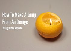 How To Make A Lamp From An Orange / http://villagegreennetwork.com/make-lamp-orange/