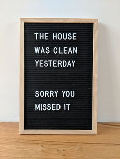 Always cleaning - letterbord quotes Always cleaning - letterbord quotes Letterbord quotes, letterboard quotes, the house was clean yesterday, sorry you missed it. Home Quotes And Sayings, Sign Quotes, Words Quotes, Funny Quotes, Light Box Quotes Funny, Word Board, Quote Board, Message Board, The Words