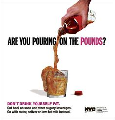 New York City public service advertisement in 2009 concerning the consequences of soft drink over-consumption.