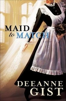 Maid to Match by Deeanne Gist #ChristianFiction
