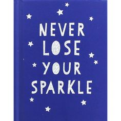Never Lose Your Sparkle Nonfiction Books, Losing You, Reading Lists, Never, It Works, Sparkle, Lost, Ink