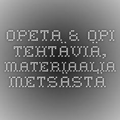 Opeta & opi - tehtäviä, materiaalia metsästä. Opi, Early Childhood Education, First Grade, Tieto, Periodic Table, Coding, Nature, Kids Education, Periotic Table