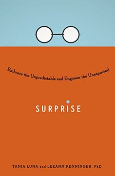 Surprise: Embrace the Unpredictable and Engineer the Unexpected by Tania Luna