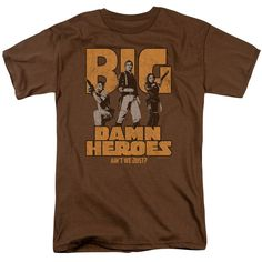 Firefly T-Shirt Ain't We Just Big Heroes