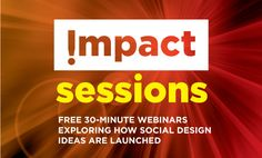 Webinar series exploring how design-driven ideas for social good are launched