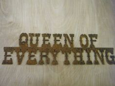 Rusted Rustic Metal Queen of Everything Sign by RockinBTradingCo, $20.00 www.rockinbtrading.com