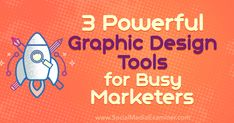3 Powerful Graphic Design Tools for Busy Marketers by Ana Gotter on Social Media Examiner. Internet Marketing Company, Viral Marketing, Social Media Marketing, Digital Marketing, Marketing Videos, Graphic Design Tools, Tool Design, Social Media Images, Business