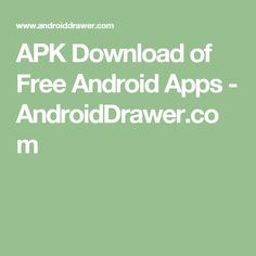 APK Download of Free Android Apps - AndroidDrawer.com