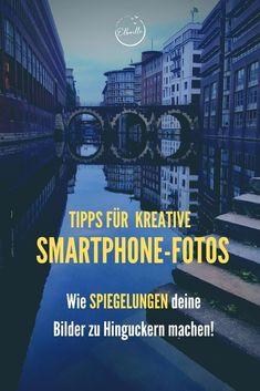 Tipps für kreative Fotos: Spiegelungen in der Fotografie Edinburgh, Location, Smartphone, Instagram, Movies, Movie Posters, New Chapter, Long Exposure, Reflex Camera