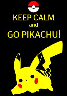 keep calm and go pikachu