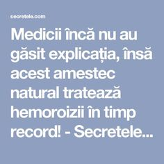 Medicii încă nu au găsit explicația, însă acest amestec natural tratează hemoroizii în timp record! - Secretele.com