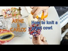 How to knit a great cowl - by ARNE & CARLOS - YouTube