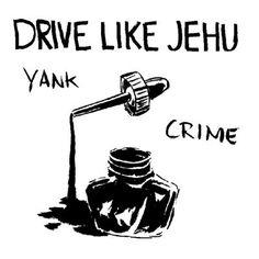 Drive Like Jehu – Yank Crime