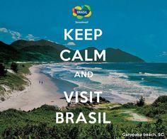 "Keep Calm and Visit Brasil. | Sambazon via Gia Demagio - brazilwonders: Governo brasileiro usa ""meme""..."