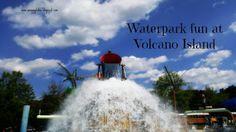 Waterpark fun at Volcano Island - Gigglebox Tells it Like it is - www.wvugigglebox.blogspot.com