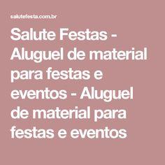 Salute Festas - Aluguel de material para festas e eventos - Aluguel de material para festas e eventos