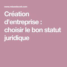 Création d'entreprise : choisir le bon statut juridique