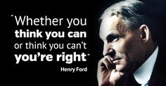 """Whether you think you can or think you can't - you're right"" -Henry Ford #QuotesPorn #quote #quotes #leadership #inspiration #life #love #motivation #quoteoftheday #success #wisdom #image"