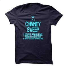 I am CHIMNEY SWEEP - #grey shirt #grey tshirt. ORDER NOW => https://www.sunfrog.com/LifeStyle/I-am-CHIMNEY-SWEEP.html?68278