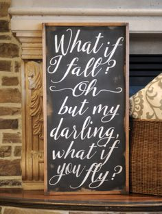 What if I fall? Oh but my darling what if you fly wall decor sign Fall Wood Signs, Rustic Wood Signs, What If You Fly, Inspirational Signs, Wooden Hand, Hand Painted Signs, My Darling, Vinyl Crafts, Nursery Decor