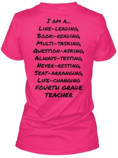 I am a 4th Grade Teacher T-Shirt Maybe they have all grades!