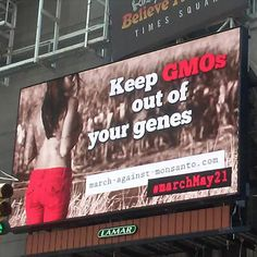 If youre in Times Square look up above the Ripleys Building!  #MarchAgainstMonsanto has launched a billboard to promote global awareness over the issue of genetically modified organisms (GMOs) and cancer-linked herbicides in the food supply.  This was all