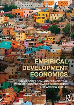 Empirical development economics / Mans Söderbom and Francis Teal ; with Markus Eberhardt, Simon Quinn and Andrew Zeitlin - Buscar con Google