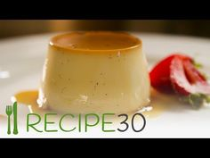 Classic French Creme Caramel Recipe – Easy Meals with Video Recipes by Chef Joel Mielle – RECIPE30