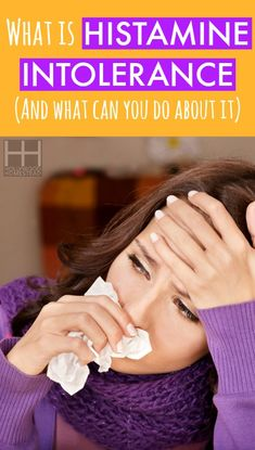 What is Histamine Intolerance (and what can you do about it)