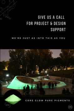 Give us a call and we'll guide you through the best way to add glow to your project. Earn LEED credits, go viral, make a strong sustainability statement. 1 777 - 2673 - a real human will answer :D Glow Stones, Skate Park, Sustainable Design, Outdoor Gear, Sustainability, Innovation, Core, Strong, Pure Products