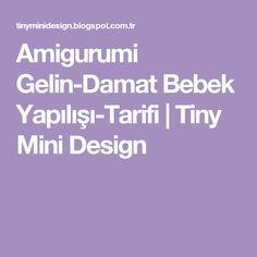Amigurumi Gelin-Damat Bebek Yapılışı-Tarifi         |          Tiny Mini Design