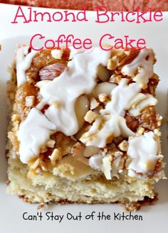 Almond Brickle Coffee Cake The streusel filling and topping has almonds and Heath English Toffee Bits. via Can't Stay Out of the Kitchen