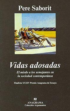 Saborit i Codina, Pere --- Vidas adosadas : el miedo a los semejantes en la sociedad contemporánea --- Barcelona : Anagrama, 2006