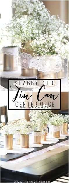 Shabby Chic Tin Can and Lace Centerpiece idea - these would be cheap and easy craft idea to make for a wedding, baby shower or banquet!