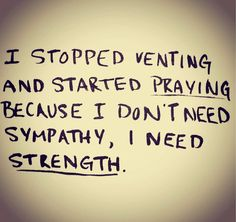 Stop venting - Start praying Faith Quotes, Me Quotes, Motivational Quotes, Inspirational Quotes, Quotes About God, Quotes To Live By, Prayer Times, Seeking God, Faith In God