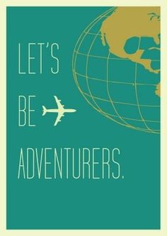 Sky-diving, hiking, sailing, camping - I want an adventure in my life.